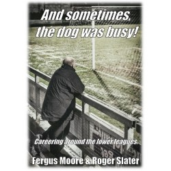 Fergus Moore - And Sometimes the Dog was Busy Book