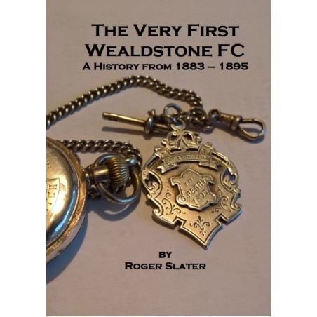 The Very First Wealdstone FC - Roger Slater